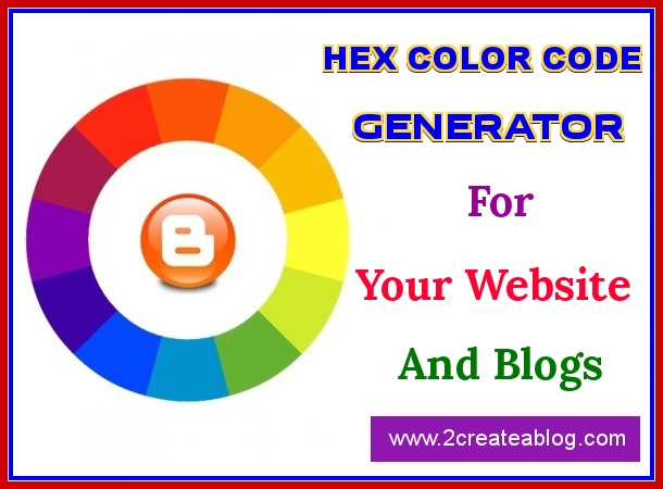 Hex Color code Generator for your website and Blogs