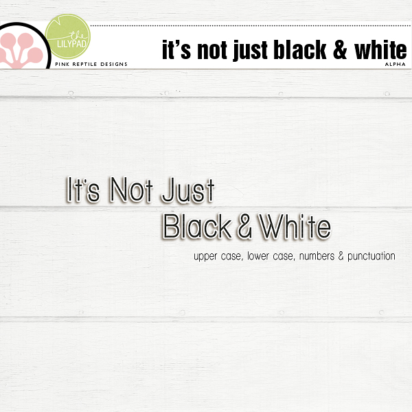 https://the-lilypad.com/store/It-s-Not-Just-Black-and-White-Alpha.html
