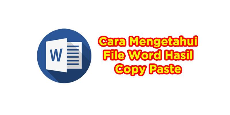 cara mengetahui file word hasil copy paste