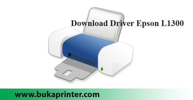 Download Driver Epson L1300 Series For Windows and Mac Os