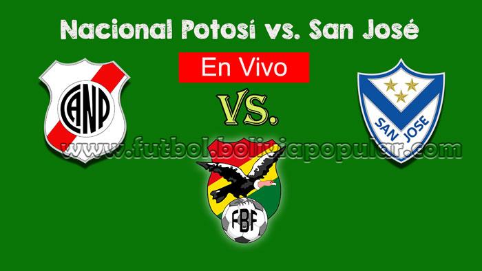 【En Vivo Online】Nacional Potosí vs. San José - Torneo Clausura 2018