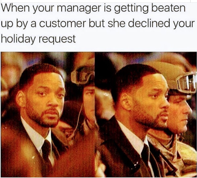 ghost follower meme - When your manager is getting beaten up by a customer but she declined your holiday request