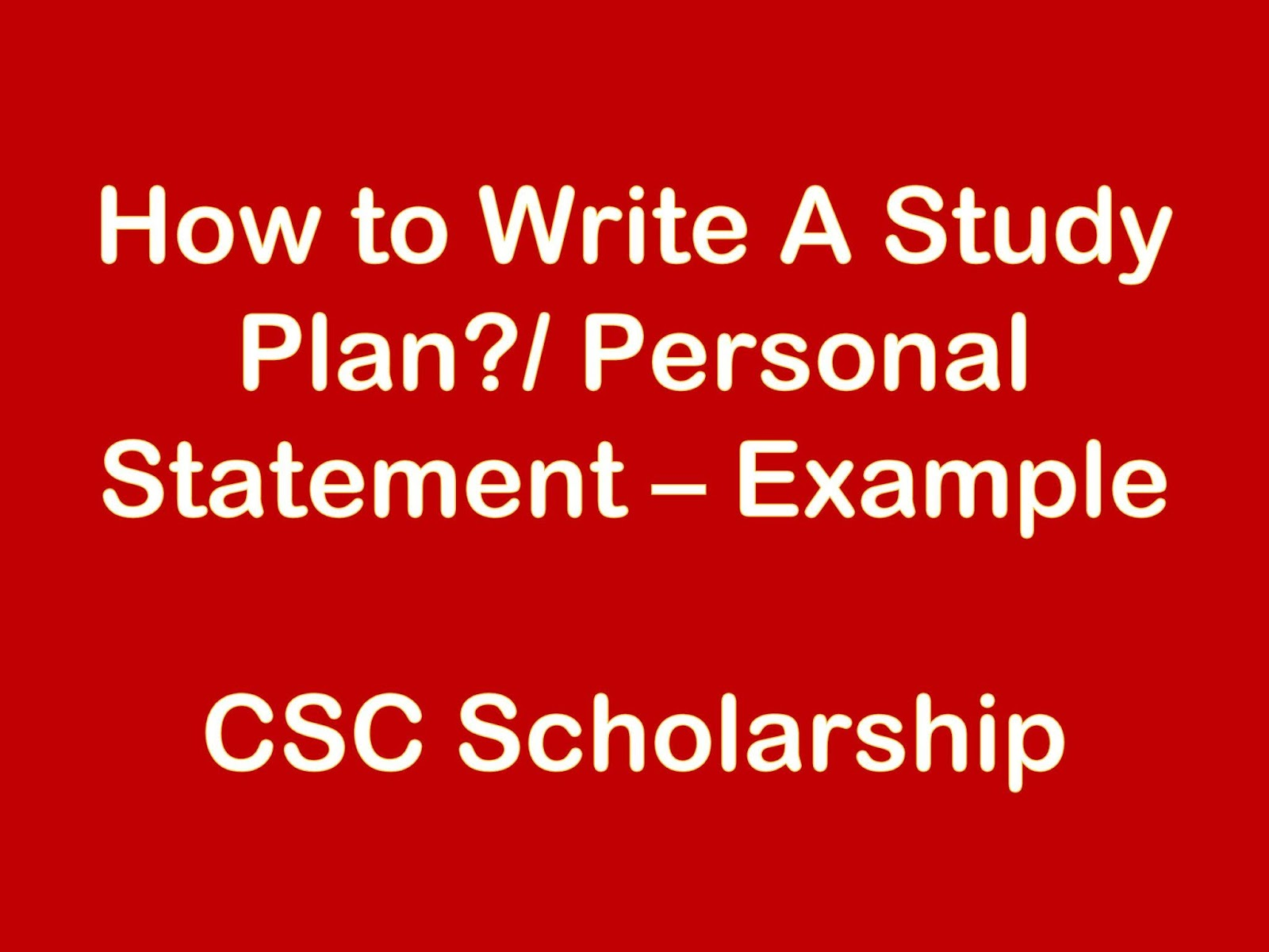 A Study Plan / Personal Statement - Sample for csc scholarship