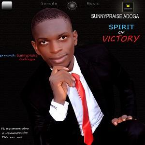 Download Song: Sunnypraise Adoga - Spirit of Victory [Mp3 + Lyrics + Video]