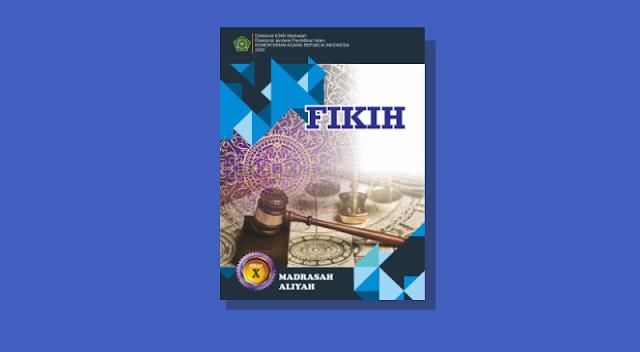 Buku Fikih Kelas 10 Madrasah Aliyah Kurikulum 2013 Cetakan ke-1 Tahun 2020