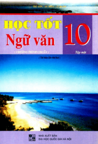 Học Tốt Ngữ Văn 10 Tập 1 - Trí Sơn