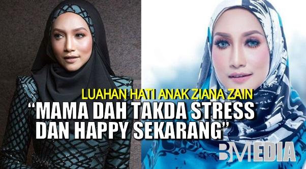 """Luahan hati anak Ziana Zain """"Mama dah takda stress dan happy sekarang"""""""