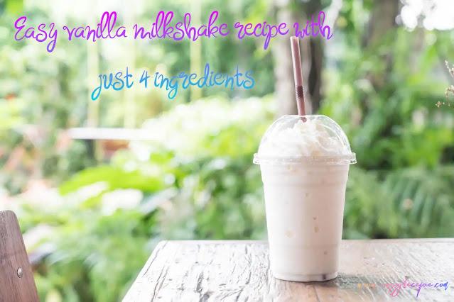 Easy vanilla milkshake recipe with just 4 ingredients