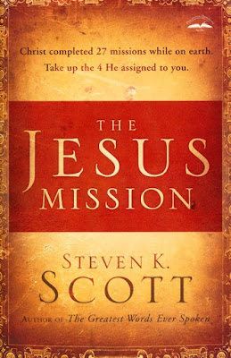 The Jesus Mission by Stephen K. Scott on Daily Favor Blog