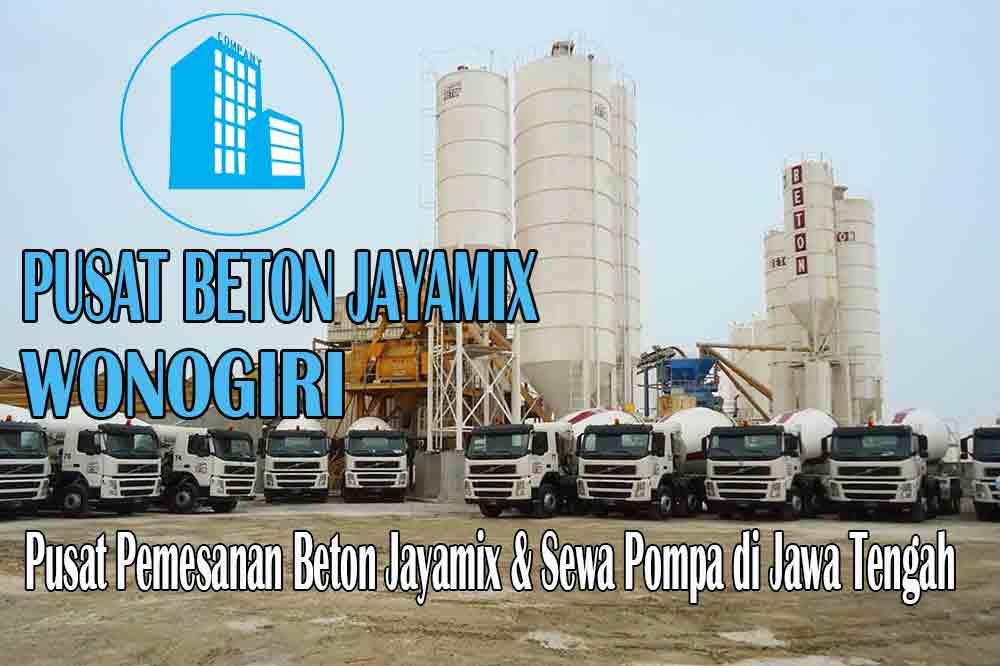 HARGA BETON JAYAMIX WONOGIRI JAWA TENGAH PER M3 TERBARU 2020