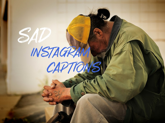 Best Sad instagram captions 2019