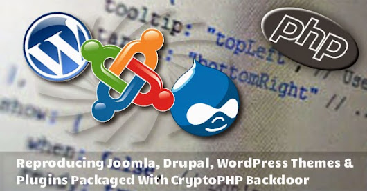 Reproducing Joomla, Drupal, WordPress Themes & Plugins Packaged With CryptoPHP Backdoor