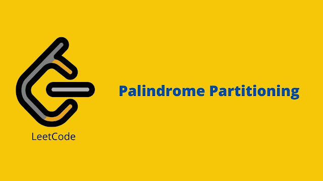 Leetcode Palindrome Partitioning problem solution