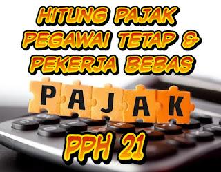 PPh pasal 21 - Cara menghitung pajak penghasilan pegawai tetap dan memiliki pekerjaan bebas