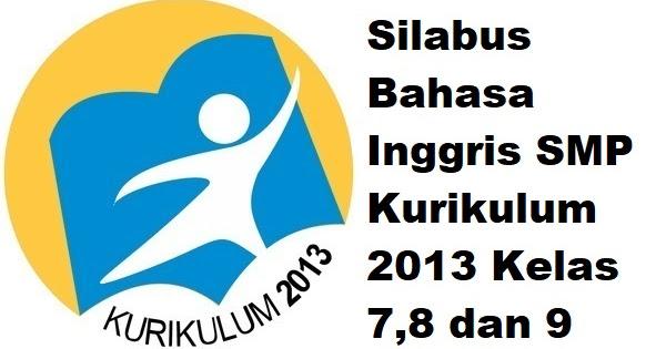 Silabus Bahasa Inggris Smp Kurikulum 2013 Kelas 7 8 Dan 9 Informasi Pendidikan