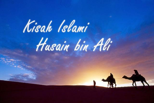 Kisah Islami, Husain bin Ali