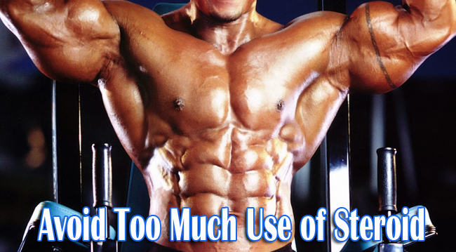 Avoid Too Much Use of Steroid