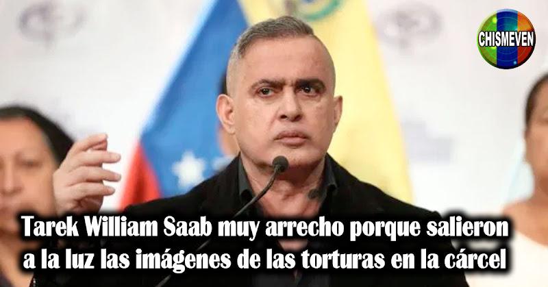 Tarek William Saab muy arrecho porque salieron a la luz las imágenes de las torturas en la cárcel