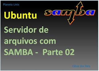 Configurar servidor de arquivos com SAMBA no Ubuntu Linux