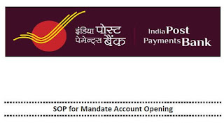 Standard Operating Procedure for Mandate Account Opening in India Post Payments Bank (IPPB)Standard Operating Procedure for Mandate Account Opening in India Post Payments Bank (IPPB)