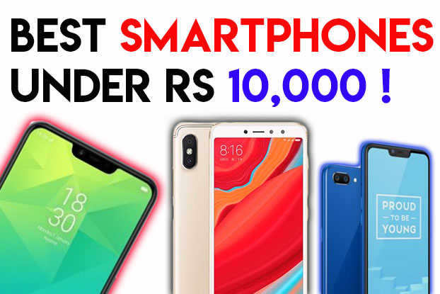 Best Smartphones Under RS 10,000-Must Read Before You Buy ! WITH PROS & CONS