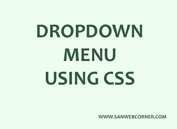 Dropdown menu using css