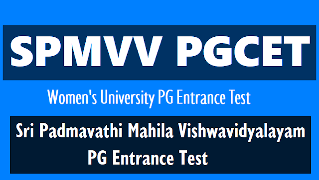 spmvv pgcet 2018,sri padmavathi mahila vishwavidyalayam pg entrance test 2018,hall tickets,results,online application form,last date,exam date,counselling dates