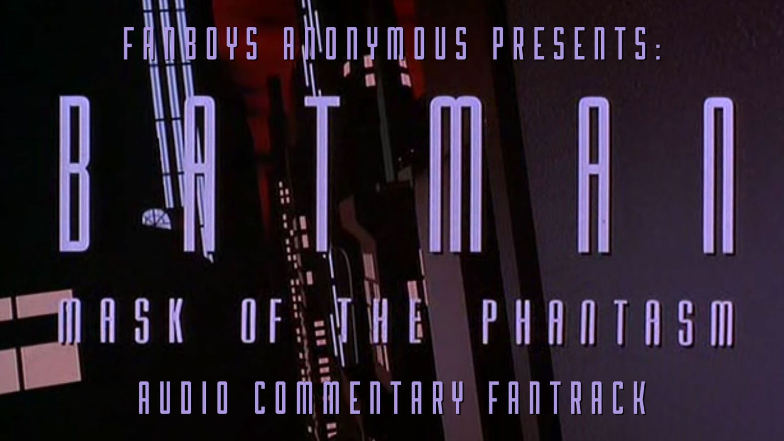 FanTracks Batman: Mask of the Phantasm audio commentary