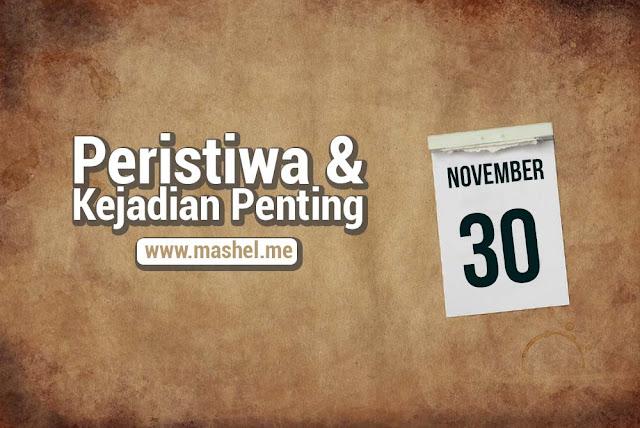 Peristiwa dan Kejadian Penting Tanggal 30 November