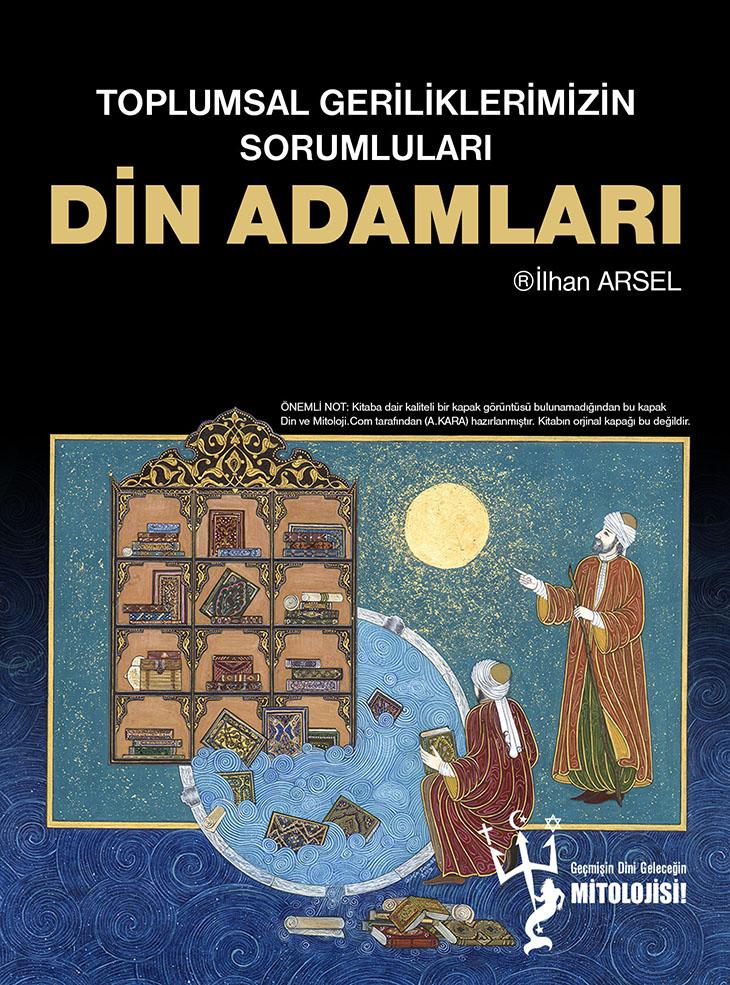 İlhan Arsel Toplumsal Geriliklerimizin Sorumluları Din Adamları pdf, İlhan Arsel pdf, din konulu kitaplar, Toplumsal Geriliklerimizin Sorumluları Din Adamları pdf, Pdf kitap,