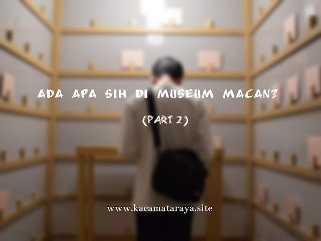 Ada Apa Sih Di Museum Macan