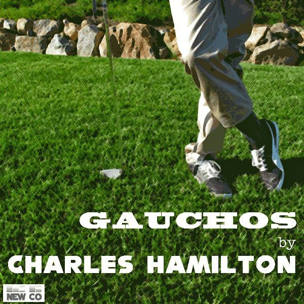 Charles Hamilton - Gauchos - Single Cover
