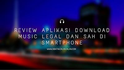 review 10 aplikasi download lagu bebas dan legal di smartphone android
