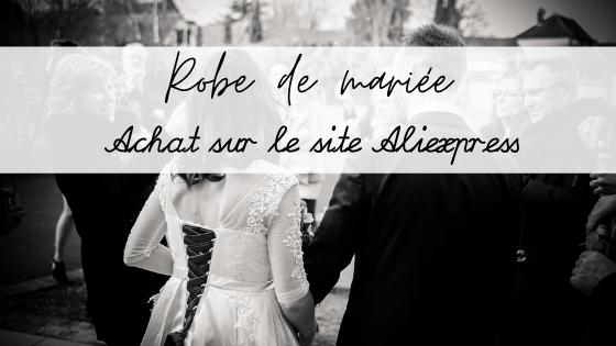 Commander sa robe de mariée sur Aliexpress