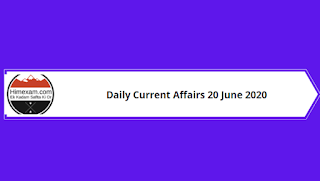 Daily Current Affairs 20 June 2020