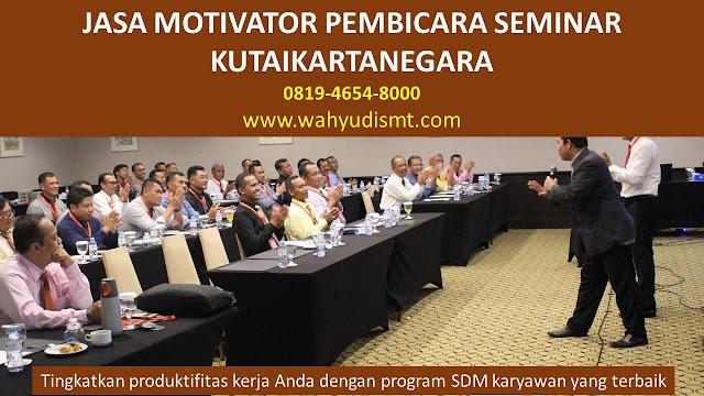 JASA MOTIVATOR PEMBICARA SEMINAR KUTAIKARTANEGARA, MOTIVATOR KUTAIKARTANEGARA TERBAIK, JASA MOTIVASI KUTAIKARTANEGARA, CAPACITY BUILDING KUTAIKARTANEGARA & TEAM BUILDING KUTAIKARTANEGARA, MOTIVATOR PENDIDIKAN KUTAIKARTANEGARA, TRAINER MOTIVASI KUTAIKARTANEGARA DAN PEMBICARA KUTAIKARTANEGARA, TRAINING MOTIVASI KARYAWAN KUTAIKARTANEGARA