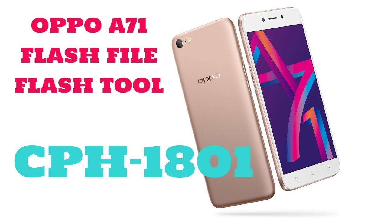 Flashing Oppo A71 2018 CPH1801 100% Tested - ZAID COMPUTER