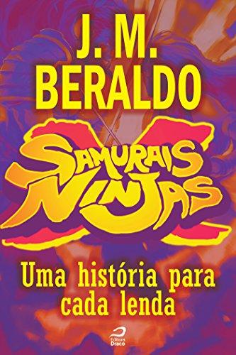 Samurais x Ninjas - Uma história para cada lenda - J. M. Beraldo