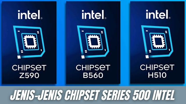 """Jenis-Jenis Chipset Series 500 Intel Chipset adalah sebuah komponen yang berfungsi dalam mengontrol proses input dan juga output pada motherboard serta mengatur arus data dari satu komponen ke komponen lainnya yang terhubung dalam sistem komputer.  Maka dari itu setiap prosesor memiliki chipsetnya masing-masing sesuai seri yang disandingkan, hal ini terjadi karena setiap prosesor memiliki kemampuannya masing-masing sehingga dibutuhkan chipset yang sesuai untuk mengatur kemampuannya agar menjadi optimal.  Semisalnya pada bahasan kali ini yaitu chipset series 500 intel disandingkan dengan prosesor intel generasi ke 11 atau yang disebut dengan Rocket Lake dan yang memiliki socket LGA 1200. Nah berikut ini adalah jenis-jenis chipset dari series 500 intel untuk prosesor gen 11 :  Intel® W580 Chipset Intel® Q570 Chipset Intel® Z590 Chipset Intel® H570 Chipset Intel® B560 Chipset Intel® H510 Chipset  Untuk melihat lebih lanjut mengenai spesifikasi dari setiap chipset ini, silahkan dilihat melalui link referensi yang telah disediakan dibawah artikel ini.    Nah itu dia bahasan dari jenis-jenis chipset series 500 intel, melalui bahasan di atas bisa diketahui mengenai apa saja jenis chipset intel dari series 500. Mungkin hanya itu yang bisa disampaikan di dalam artikel ini, mohon maaf bila terjadi kesalahan di dalam penulisan, dan terimakasih telah membaca artikel ini.""""God Bless and Protect Us"""""""