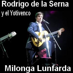 Rodrigo de la Serna - Milonga Lunfarda