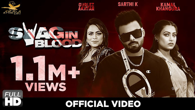 Swag In Blood lyrics - Sarthi K feat. Gurlez Akhtar