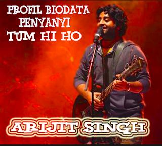 gambar Profil Biodata penyanyi Tum Hi Ho Arijit Singh