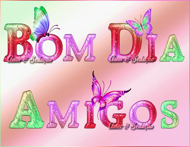 Bom Dia Amigos: Universo Do Amor💖: Bom Dia Amigos