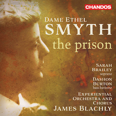 Ethel Smyth: The Prison - Dashon Burton, Sarah Brailey, Experiential Orchestra and Chorus, James Blachly - CHANDOS CHAN5279 [63:50]