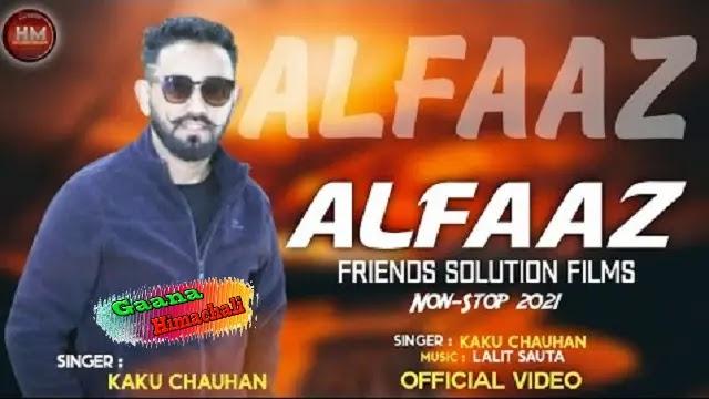 Alfaaz-2021 Song mp3 Download - Kaku Chauhan (Latest Pahari Song 2021)