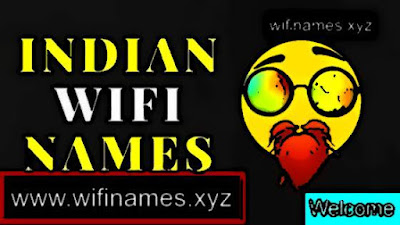 Indian WiFi Names Indian Funny Wi-Fi Names Wi-Fi names cool Indian Funny wifi names Indian best WiFi Names