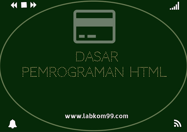 Dasar Pemrograman HTML