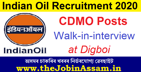 Indian Oil Corporation Limited, Digboi Recruitment 2020