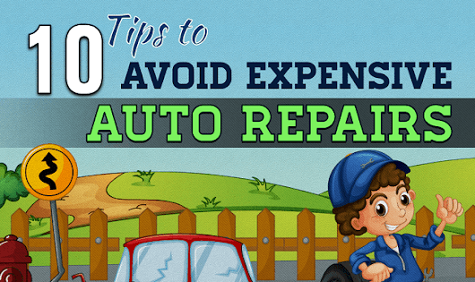 10 Tips to Avoid Expensive Auto Repairs #infographic
