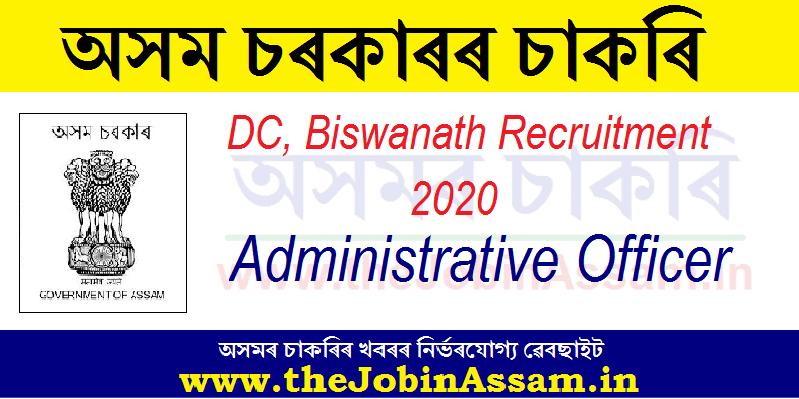 DC, Biswanath Recruitment 2020